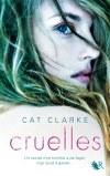 ♥ Cruelles / Cat Clarke