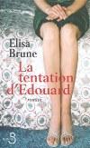 ♥ La tentation d'Edouard / Elisa Brune