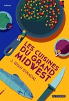 ♥ Les cuisines du grand Midwest / J. Ryan Stradal