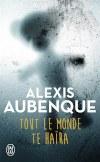 ♥ Tout le monde te haïra / Alexis Aubenque